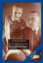Konrad Adenauer: Erinnerungen an meinen Vater