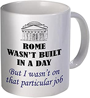 Rome Wasn't Built In A Day 11 Ounces Funny Coffee Mug