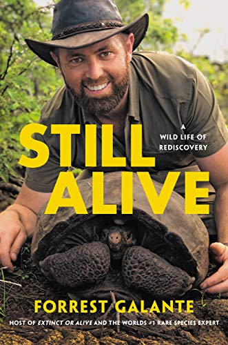 Compare Textbook Prices for Still Alive: A Wild Life of Rediscovery  ISBN 9780306924279 by Galante, Forrest