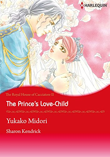 The Prince's Love-Child: Harlequin comics (The Royal House fo Cacciatore Book 2) (English Edition)