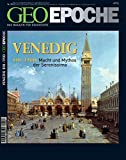 GEO Epoche / 28/2007 - Venedig: 810-1900: Macht und Mythos der Serenissima - Michael Schaper