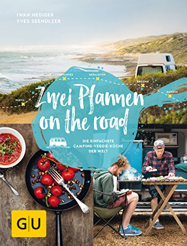 Zwei Pfannen on the road: Die einfachste Camping-Veggie-Küche der Welt (GU Autoren-Kochbücher)