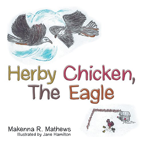 Herby Chicken, the Eagle (English Edition)