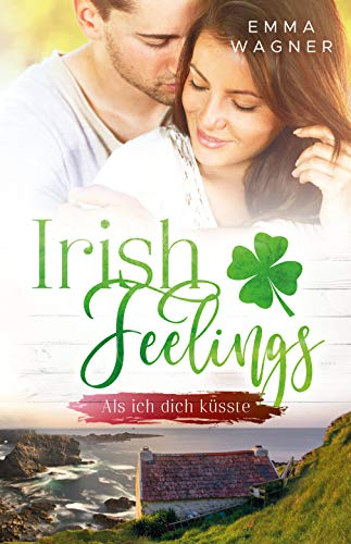 Irish Feelings - Als ich dich küsste