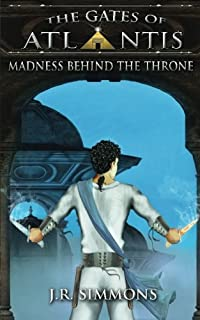 Madness Behind the Throne (The Gates of Atlantis)