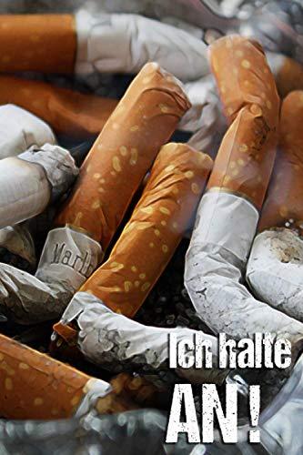 Ich halte an!: Zigaretten ein Ende setzen!