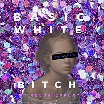 Basic White Bitch