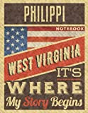 Philippi West Virginia It's Where My Story Begins Notebook: The Best Notebook for the best Memories, 8.5x11 in ,110 Lined Pages.