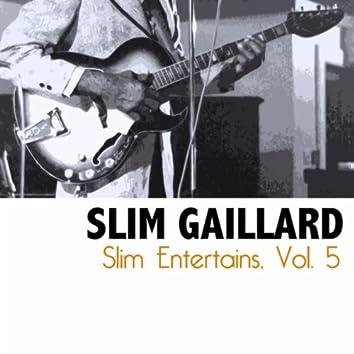 Slim Entertains, Vol. 5