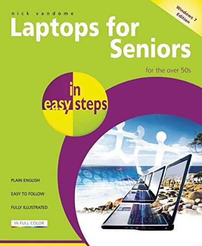 Laptops for Seniors in Easy Steps ? Windows: For the Over 50s