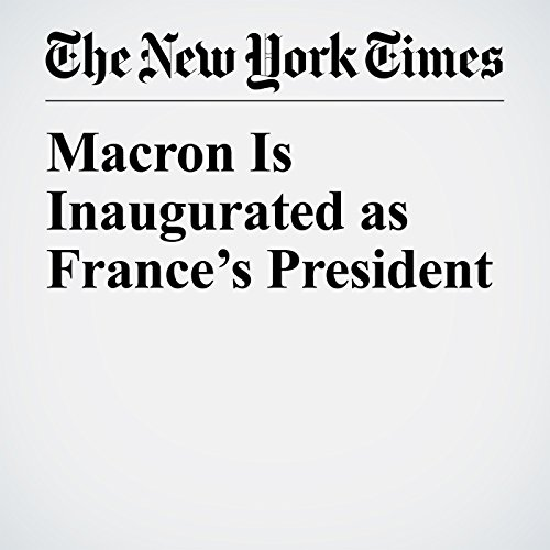 Macron Is Inaugurated as France's President copertina