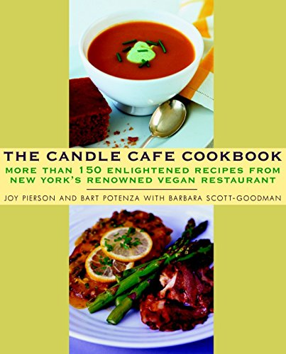 Candle Cafe Cookbook, The: More Than 150 Enlightened Recipes from New York's Renowned Vegan Restaurant