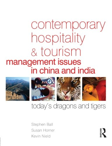 Contemporary Hospitality and Tourism Management Issues in China and India: Today's Dragons and Tigers