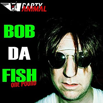 Bob da Fish One Pound
