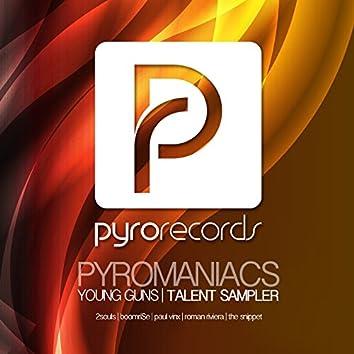 Pyromaniacs (Young Guns Talent Sampler 1)
