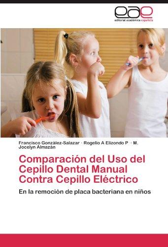 Comparación del Uso del Cepillo Dental Manual Contra Cepillo Eléctrico: En la...