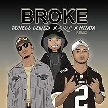 Broke (feat. Hiiata, Sire, Donell Lewis) [Remix]