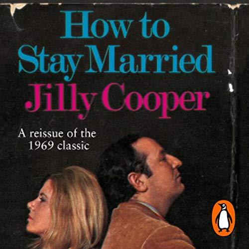 How to Stay Married                   De :                                                                                                                                 Jilly Cooper                               Lu par :                                                                                                                                 Samantha Bond                      Durée : 1 h et 44 min     Pas de notations     Global 0,0