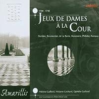 Barriere / Boismortier / Hotteterre / Barre / Philidor / Rameau: Jeux de dames a la Cour (2003-03-01)