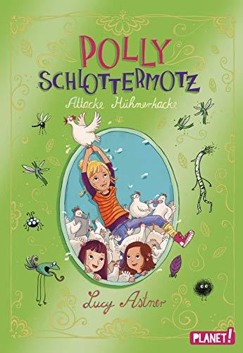 Attacke Hühnerkacke (3) (Polly Schlottermotz, Band 3)