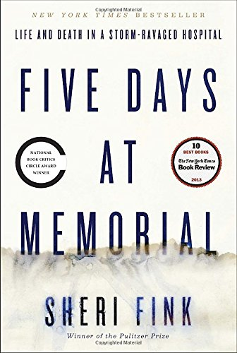 Image of Five Days at Memorial: Life and Death in a Storm-Ravaged Hospital (ALA Notable Books for Adults)