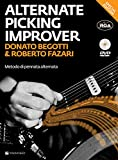 The alternate picking improver. Metodo per chitarra di pennata alternata. Con DVD video