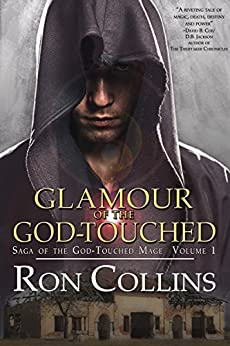 Glamour of the God-Touched (Saga of the God-Touched Mage Book 1) by [Ron Collins]