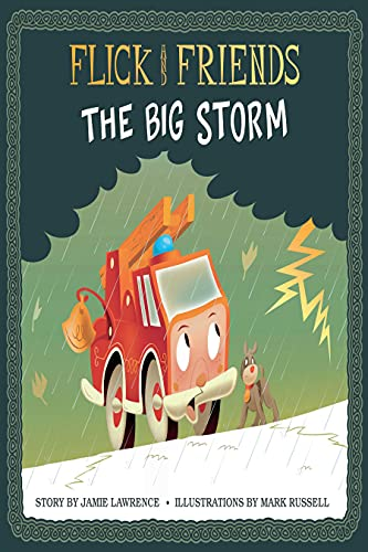 Flick and Friends - The Big Storm (Flick and Friends - The Fire Engine Family Book 2) (English Edition)