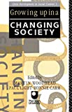 Growing Up in a Changing Society (Child Development in Social Context)