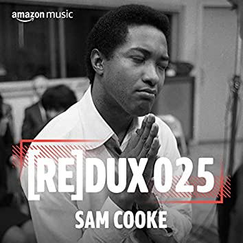 REDUX 025: Sam Cooke