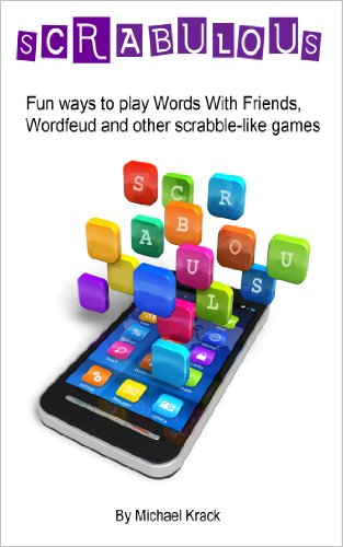 Scrabulous: Fun ways to play Words With Friends, Wordfeud and other scrabble-like games (English Edition) eBook: Krack, Michael: Amazon.es: Tienda Kindle