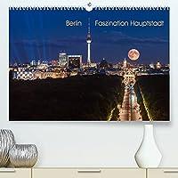 Berlin - Faszination Hauptstadt (Premium, hochwertiger DIN A2 Wandkalender 2022, Kunstdruck in Hochglanz): Eine Reise durch die Hauptstadt mit all ihren faszinierenden Facetten (Monatskalender, 14 Seiten )