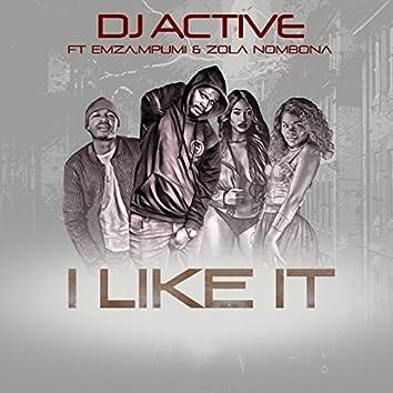 I Like It (feat. Emza, Mpumi, Zola Nombona)
