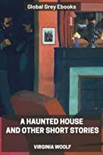 A Haunted House and Other Short Stories (English Edition)