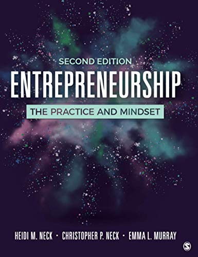 Compare Textbook Prices for Entrepreneurship: The Practice and Mindset 2 Edition ISBN 9781544354620 by Neck, Heidi M.,Neck, Christopher P.,Murray, Emma L.