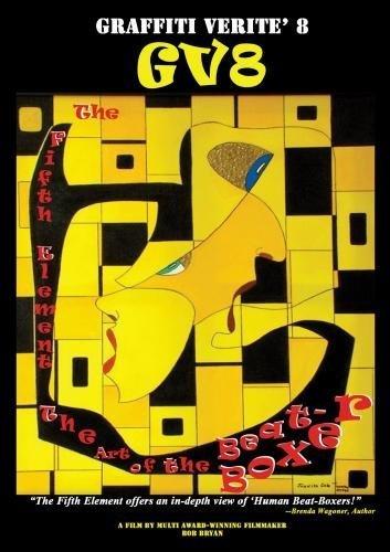 GRAFFITI VERITE\' 8 (GV8) THE FIFTH ELEMENT: The Art of the Beat-Boxer by CLICK 88 (Aka Click tha Supa Latin)