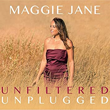 Unfiltered & Unplugged