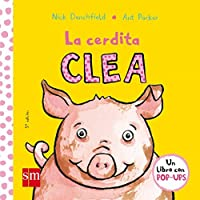 La cerdita Clea/ Penelope the Piglet (Spanish Edition) by Nick Denchfield Ant Parker(2008-03-30)