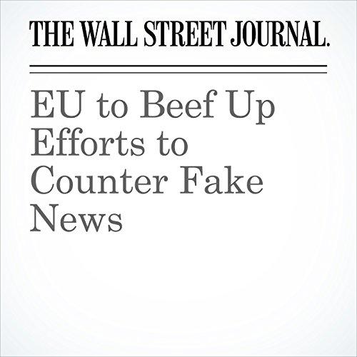EU to Beef Up Efforts to Counter Fake News copertina