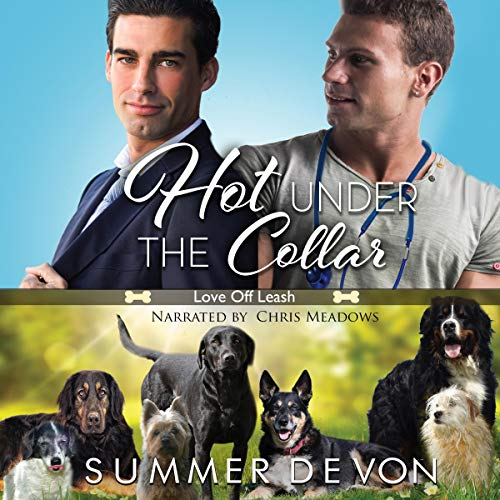 Hot Under the Collar      Love off the Leash              By:                                                                                                                                 Summer Devon                               Narrated by:                                                                                                                                 Chris Meadows                      Length: 3 hrs and 11 mins     19 ratings     Overall 4.3