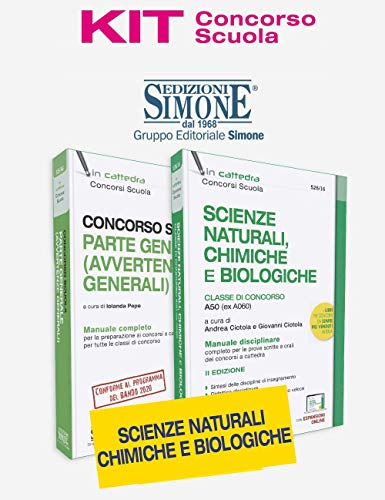 Kit concorso scuola. Scienze Naturali, chimiche e biologiche. Manuale disciplinare + Avvertenze generali. Classe di concorso A50 (ex A060)