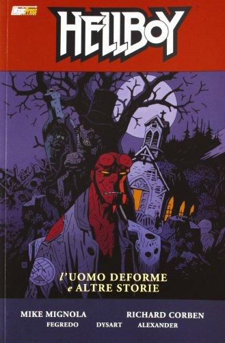 L'uomo deforme e altre storie. Hellboy: Hellboy (V.10): L'Uomo Deforme e Altre Storie