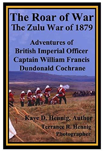 The Roar of War: The Zulu War of 1879 (English Edition)