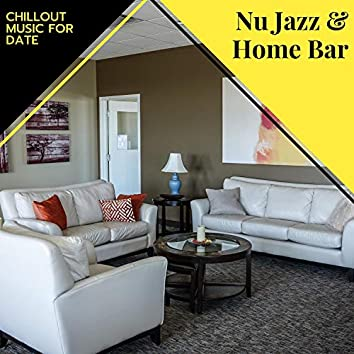 Nu Jazz & Home Bar - Chillout Music For Date