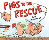 Pigs to the Rescue (Barnyard Rescue)
