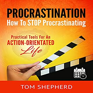 How to Stop Procrastinating     Practical Tools for an Action-Oriented Life              By:                                                                                                                                 Tom Shepherd                               Narrated by:                                                                                                                                 Commodore James                      Length: 2 hrs and 39 mins     27 ratings     Overall 5.0