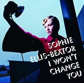 I Won't Change You (International CD Maxi)