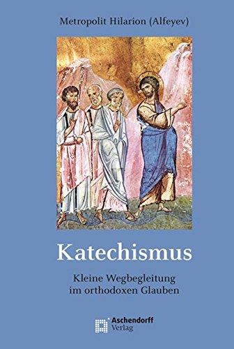 Katechismus: Kurze Wegbegleitung durch den orthodoxen Glauben (Epiphania)