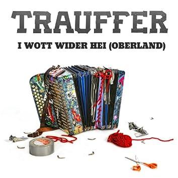 I Wott Wider Hei (Oberland) (Single Verison)