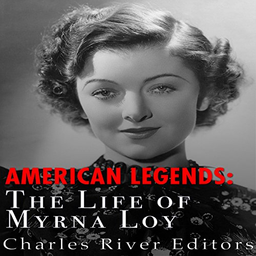 American Legends: The Life of Myrna Loy audiobook cover art
